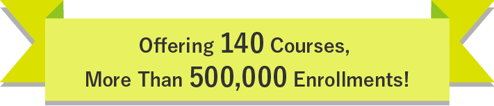 Offering 140 Courses, More Than 500,000 Enrollments!